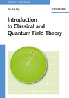 Introduction to Classical and Quantum Field Theory